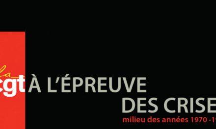 Colloque 2016 «La CGT à l'épreuve des crises»
