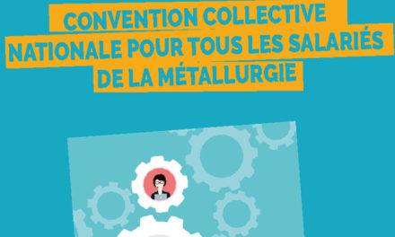 Guide militant, une convention collective nationale pour les salariés de la Métallurgie