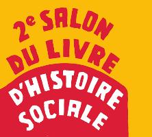 13-14 mars 2018 | Salon du livre d'histoire sociale