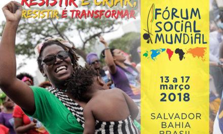 Forum Social Mondial 2018 : Résister pour transformer !
