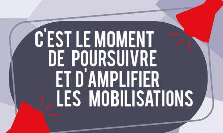 C'est le moment de poursuivre et d'amplifier la mobilisation!