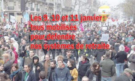 Les 9, 10 et 11 janvier : tous mobilisés  pour défendre nos systèmes de retraite