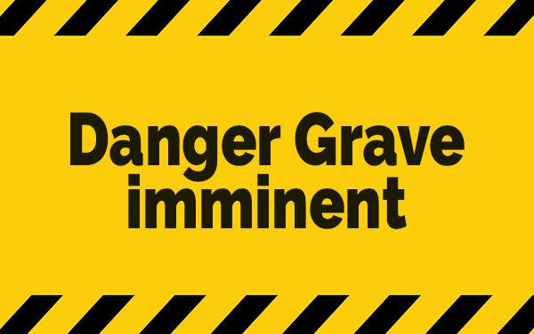 Danger grave imminent