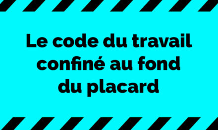 Le Code du travail confiné au fond du placard