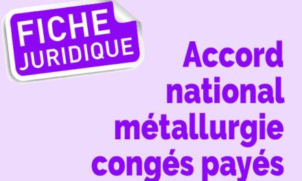 Fiche juridique | Décryptage accord national relatif aux congés payés dans la métallurgie