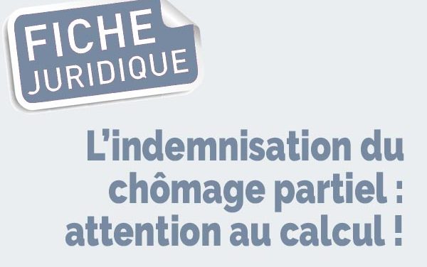 L'indemnisation du chômage partiel : attention au calcul !