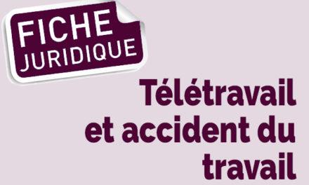Fiche Juridique | Télétravail et accident du travail