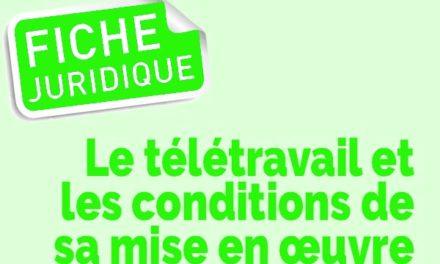 Fiche juridique | Le télétravail et les conditions de sa mise en œuvre